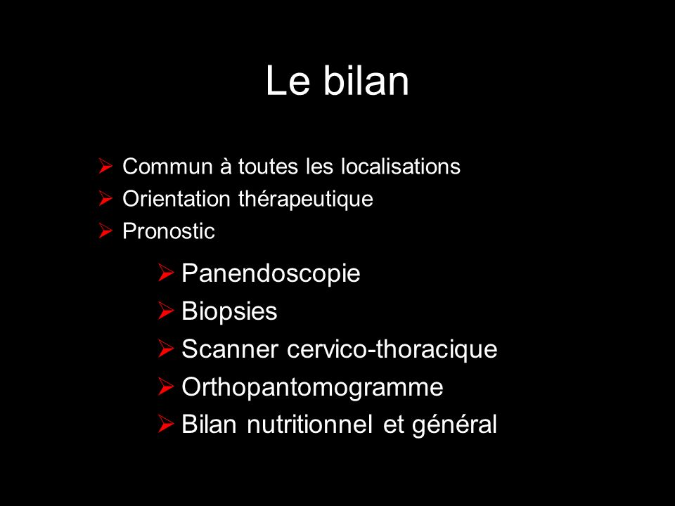 Le bilan Panendoscopie Biopsies Scanner cervico-thoracique