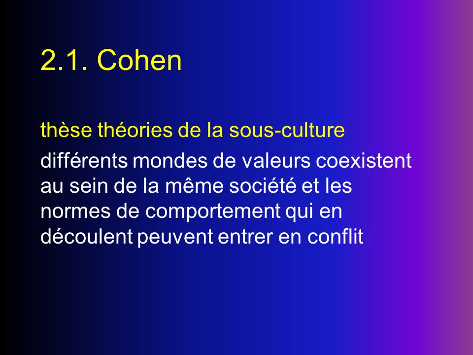 2.1. Cohen thèse théories de la sous-culture