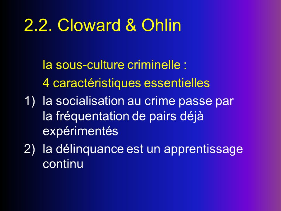2.2. Cloward & Ohlin la sous-culture criminelle :