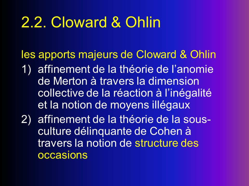 2.2. Cloward & Ohlin les apports majeurs de Cloward & Ohlin
