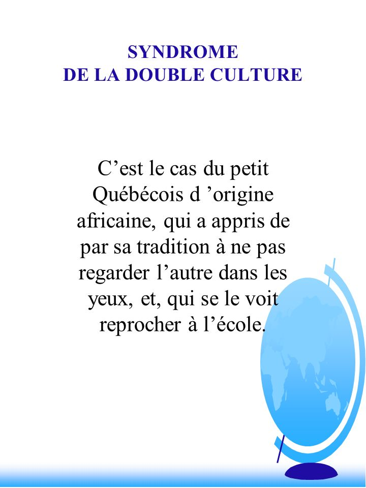 SYNDROME DE LA DOUBLE CULTURE