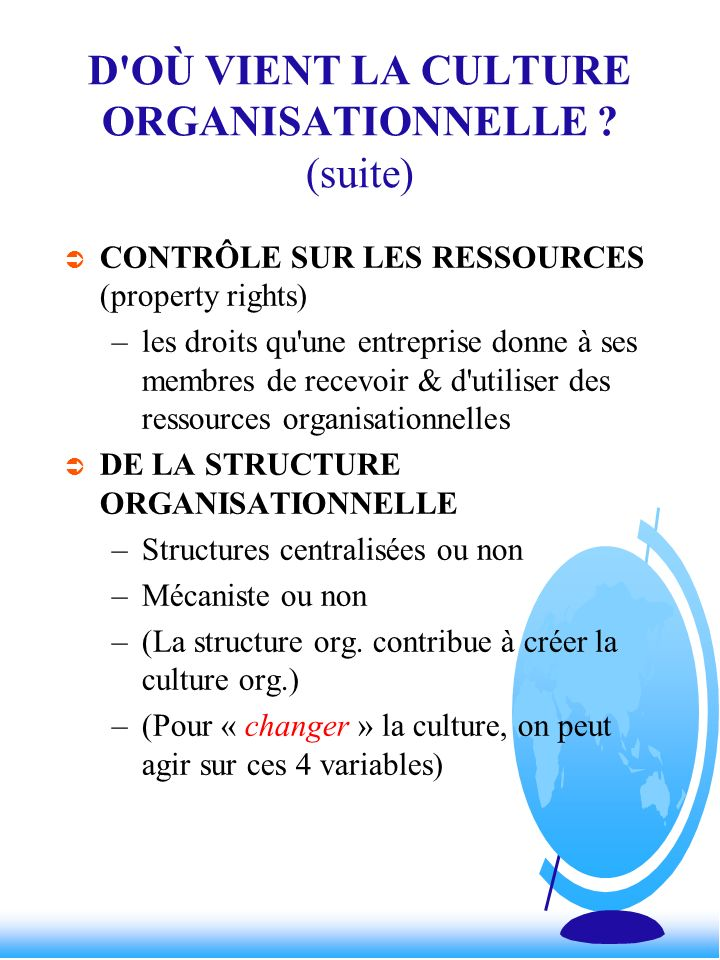 D OÙ VIENT LA CULTURE ORGANISATIONNELLE (suite)
