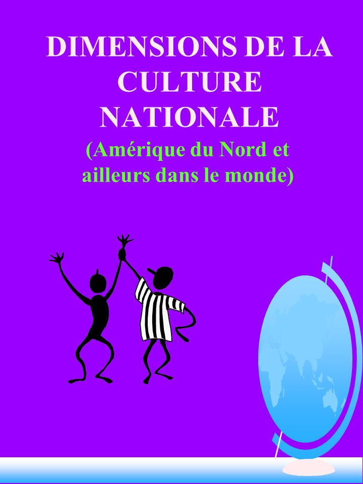 DIMENSIONS DE LA CULTURE NATIONALE
