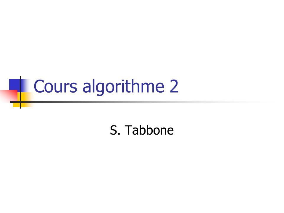Cours algorithme 2 S. Tabbone