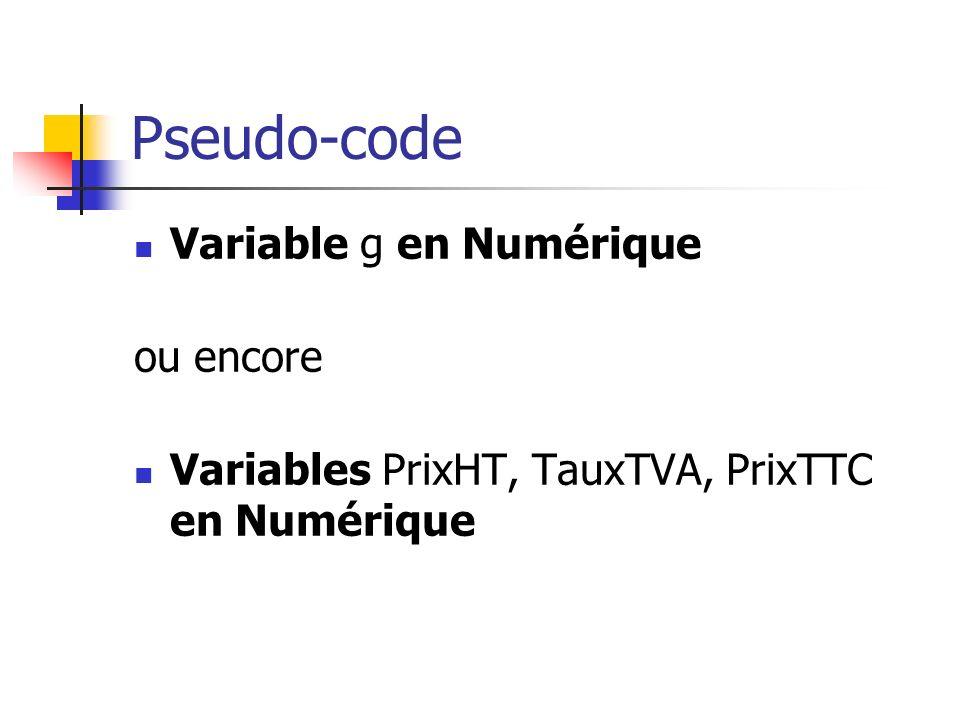 Pseudo-code Variable g en Numérique ou encore