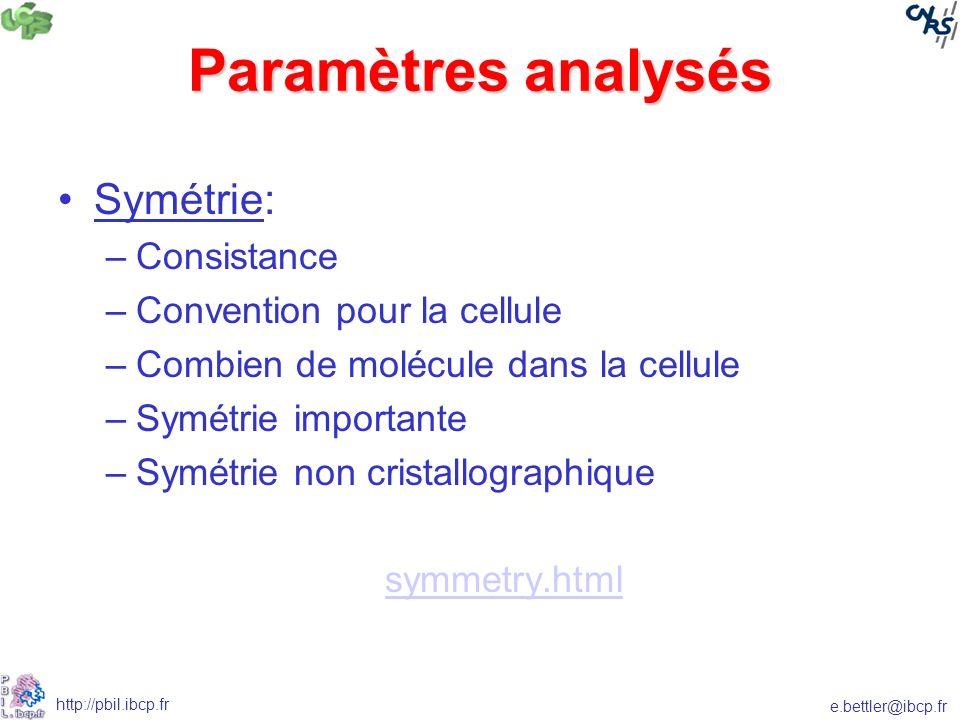 Paramètres analysés Symétrie: Consistance Convention pour la cellule