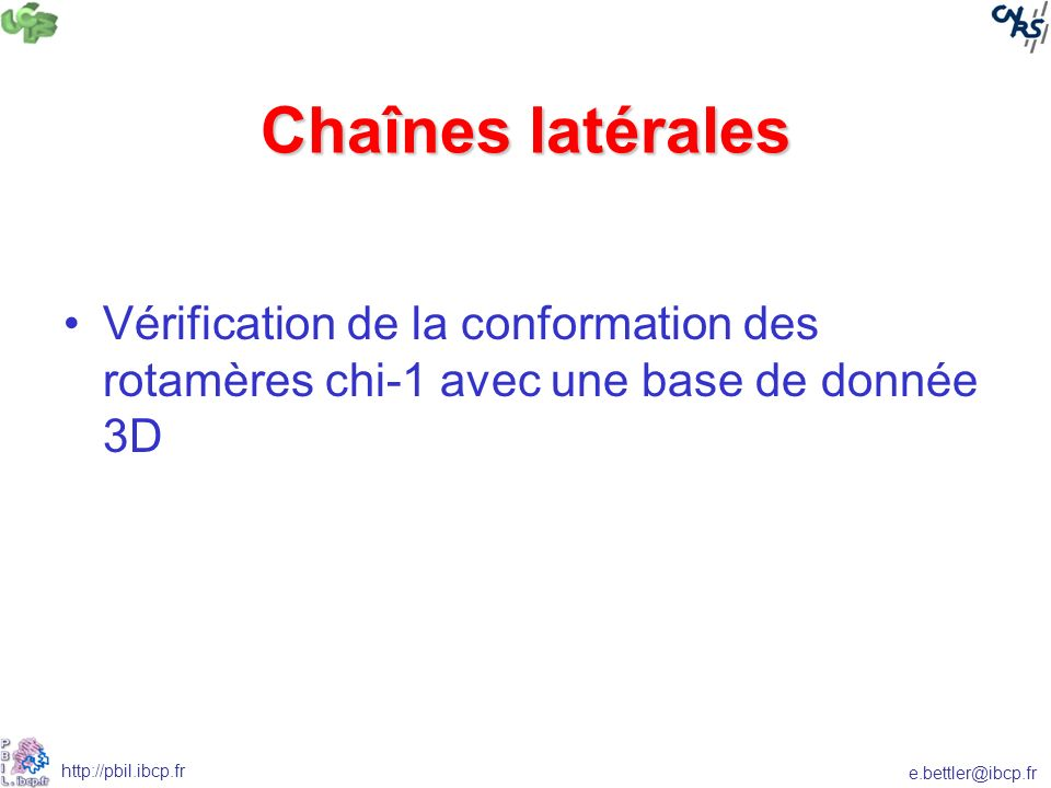 Chaînes latérales Vérification de la conformation des rotamères chi-1 avec une base de donnée 3D
