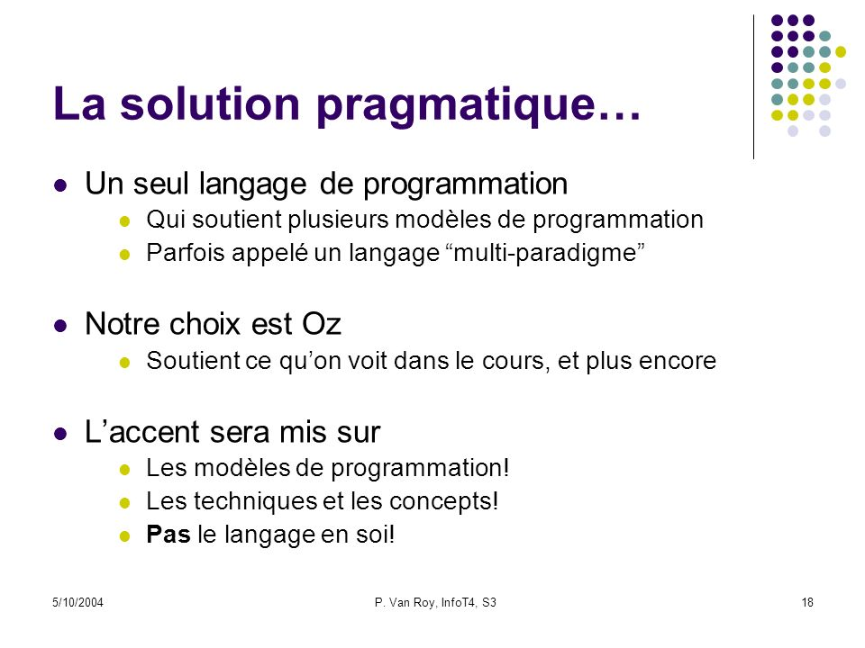 La solution pragmatique…