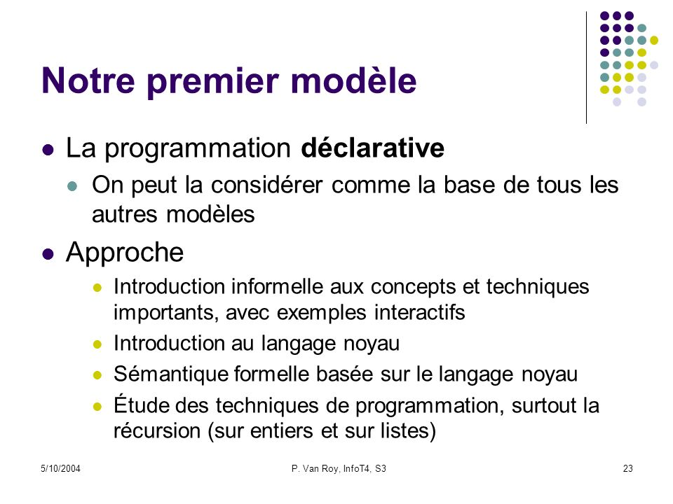 Notre premier modèle La programmation déclarative Approche