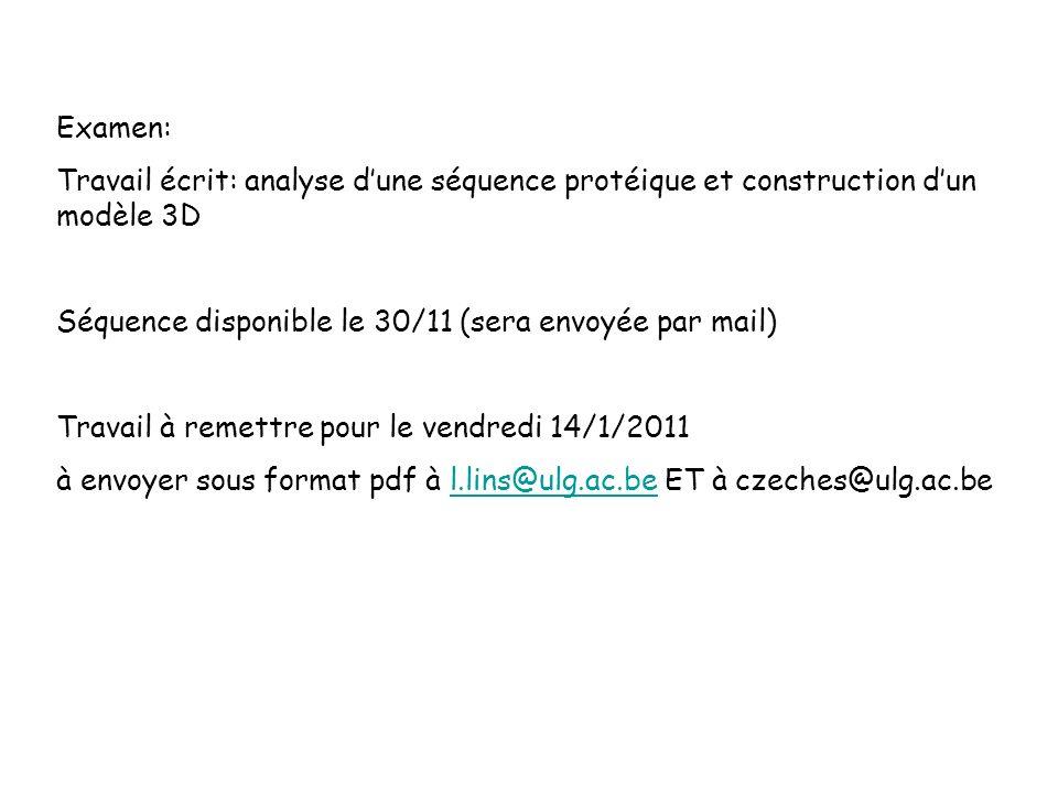 Examen: Travail écrit: analyse d'une séquence protéique et construction d'un modèle 3D. Séquence disponible le 30/11 (sera envoyée par mail)