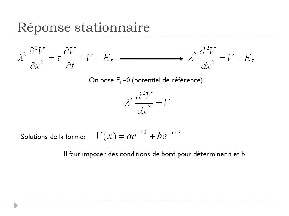 Réponse stationnaire On pose EL=0 (potentiel de référence)