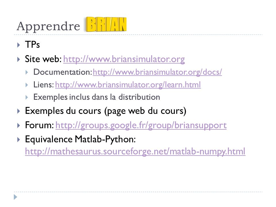 Apprendre TPs Site web: http://www.briansimulator.org