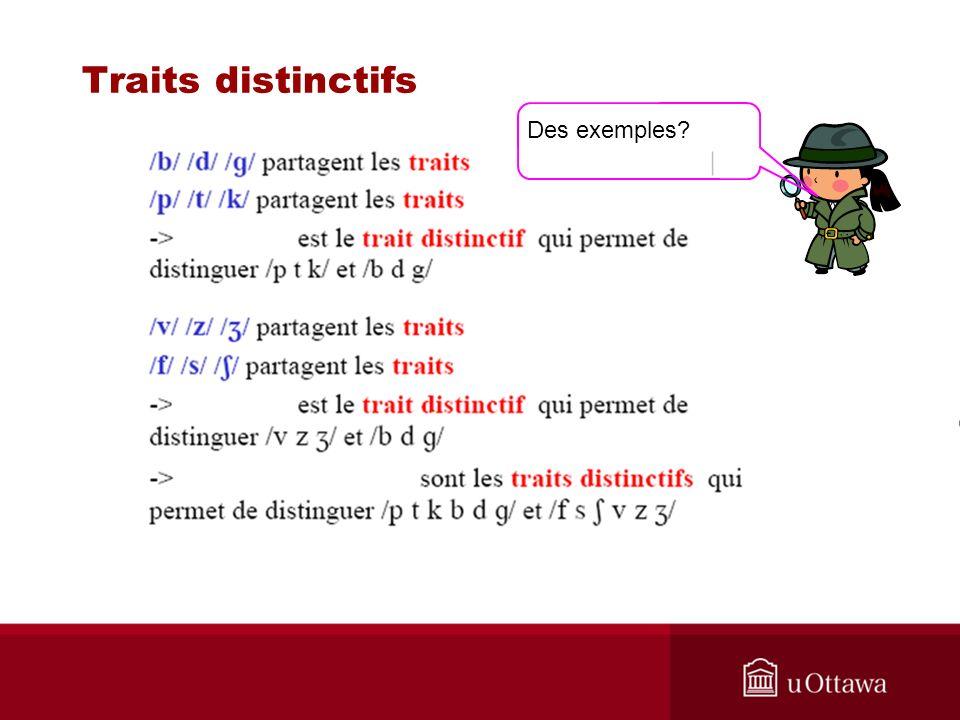 Traits distinctifs Des exemples