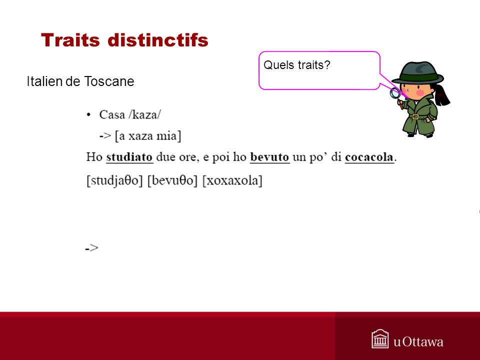 Traits distinctifs Quels traits Italien de Toscane