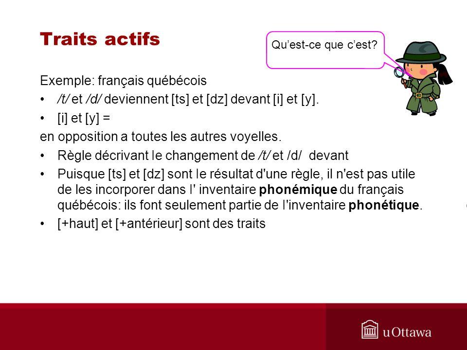 Traits actifs Exemple: français québécois