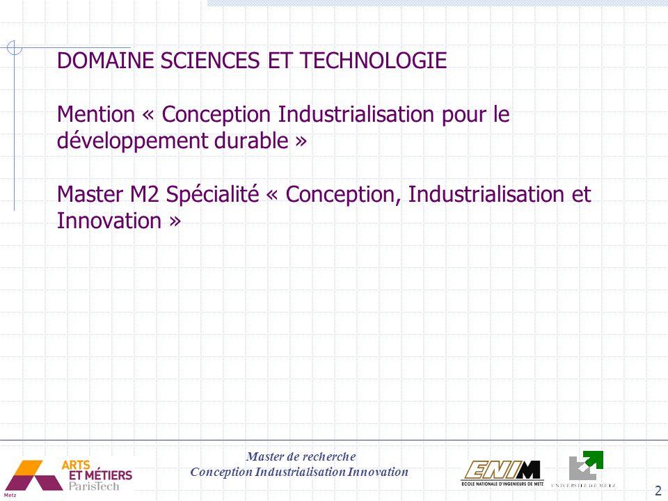 DOMAINE SCIENCES ET TECHNOLOGIE Mention « Conception Industrialisation pour le développement durable » Master M2 Spécialité « Conception, Industrialisation et Innovation »