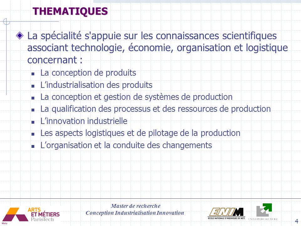 THEMATIQUES La spécialité s appuie sur les connaissances scientifiques associant technologie, économie, organisation et logistique concernant :