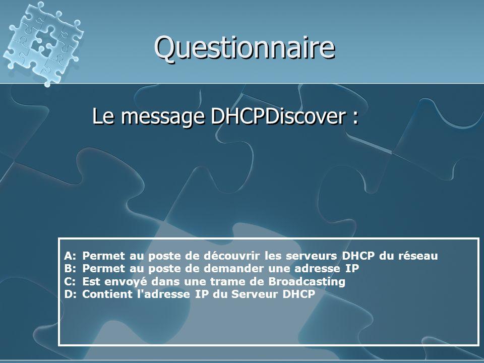 Questionnaire Le message DHCPDiscover :