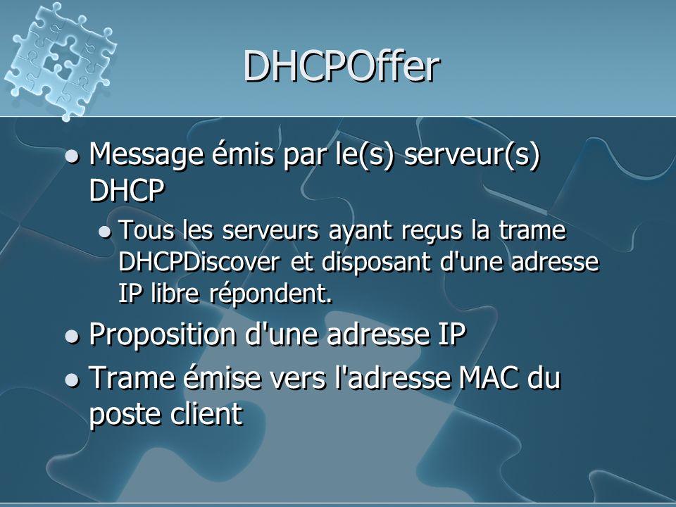 DHCPOffer Message émis par le(s) serveur(s) DHCP
