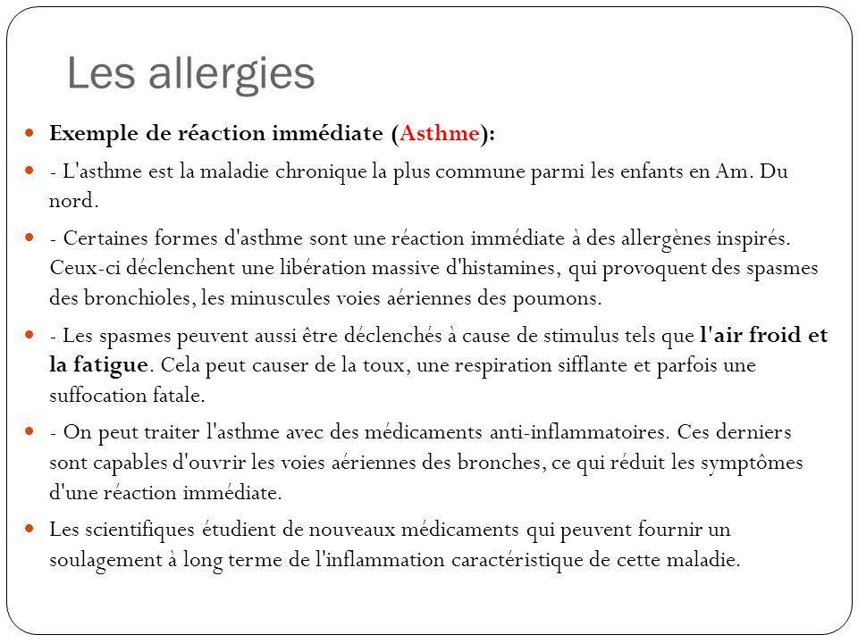 Les allergies Exemple de réaction immédiate (Asthme):