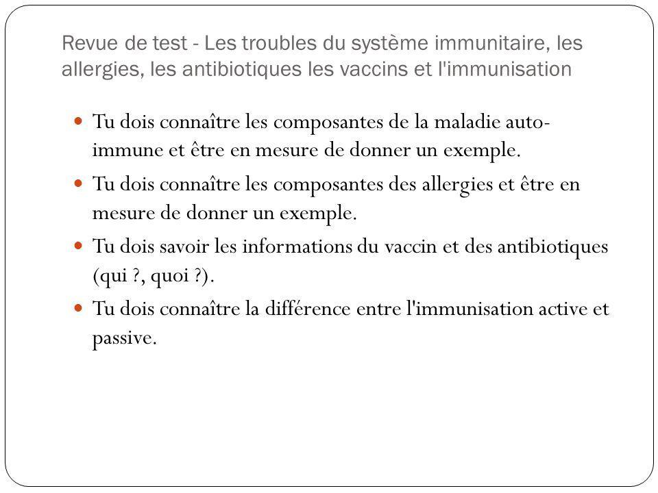 Revue de test - Les troubles du système immunitaire, les allergies, les antibiotiques les vaccins et l immunisation