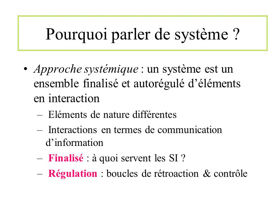 Pourquoi parler de système