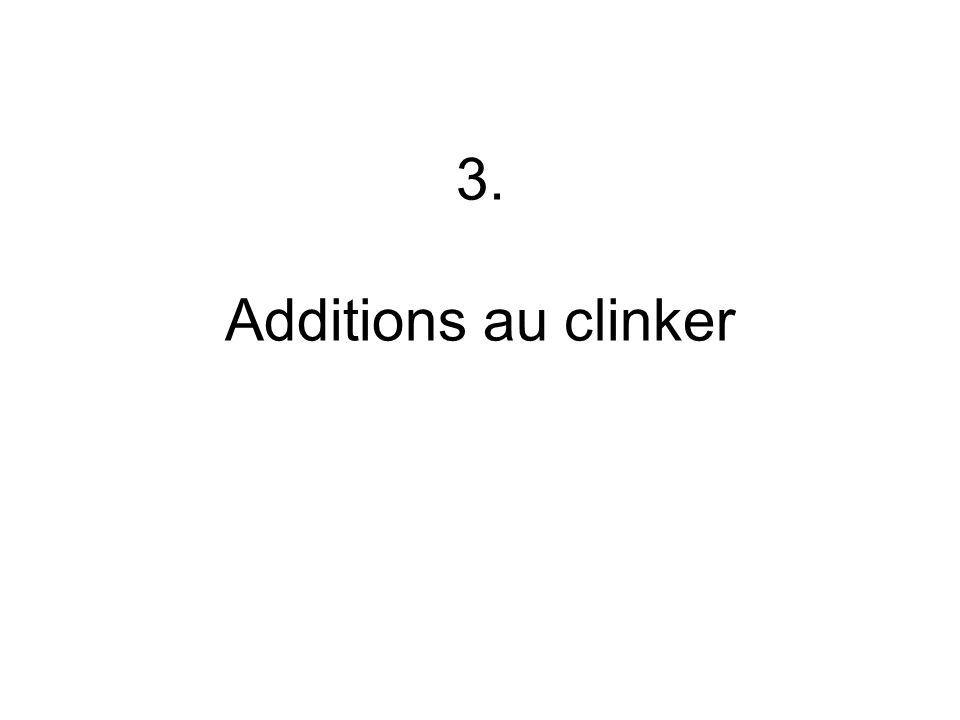3. Additions au clinker