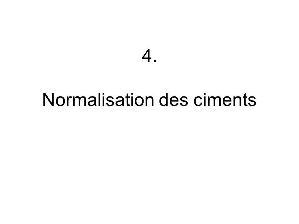 4. Normalisation des ciments
