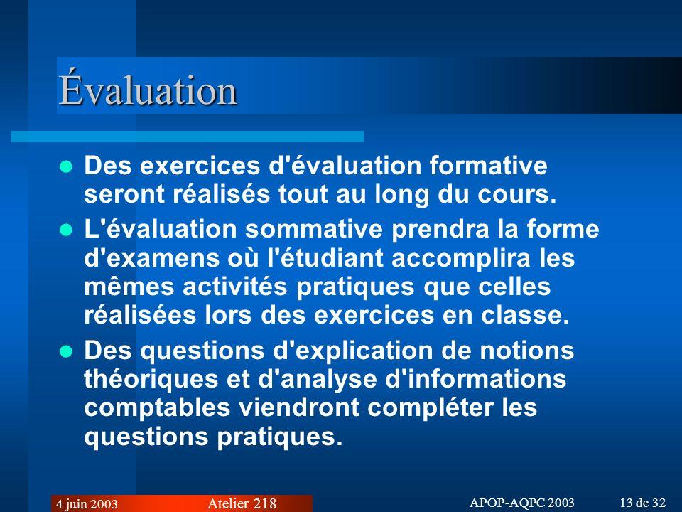 Évaluation Des exercices d évaluation formative seront réalisés tout au long du cours.