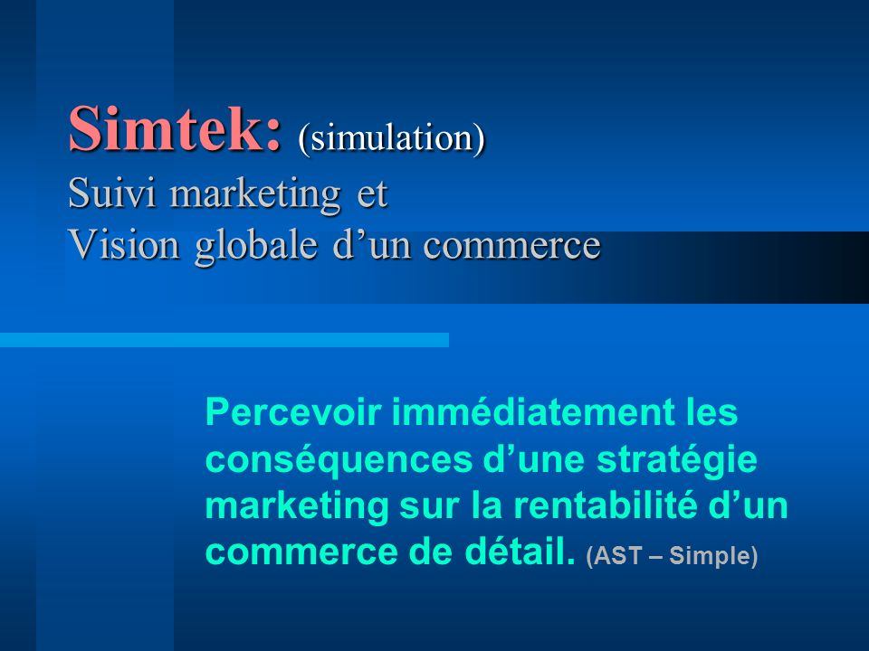 Simtek: (simulation) Suivi marketing et Vision globale d'un commerce