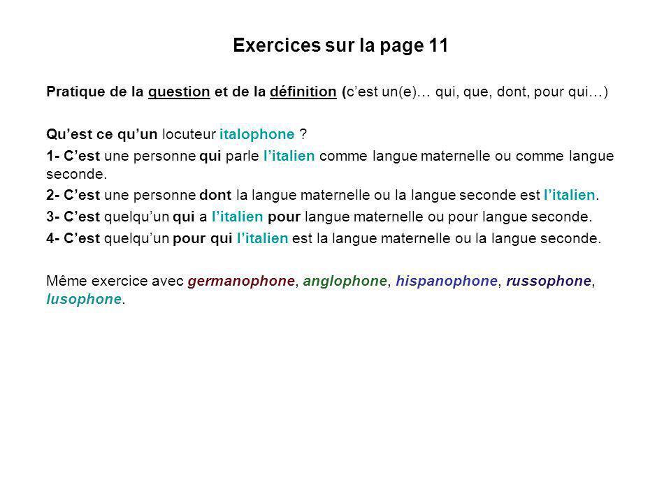 Exercices sur la page 11 Pratique de la question et de la définition (c'est un(e)… qui, que, dont, pour qui…)