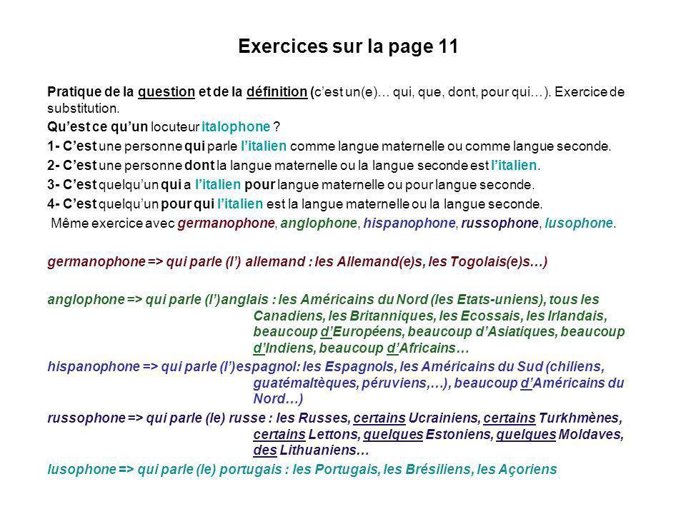 Exercices sur la page 11 Pratique de la question et de la définition (c'est un(e)… qui, que, dont, pour qui…). Exercice de substitution.