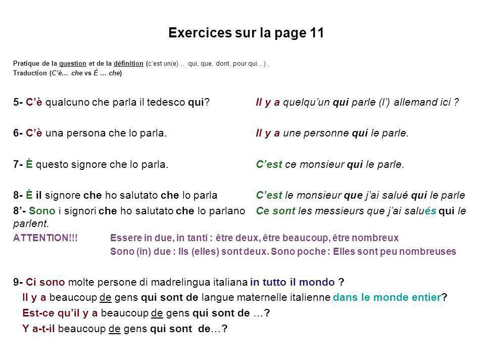 Exercices sur la page 11 Pratique de la question et de la définition (c'est un(e)… qui, que, dont, pour qui…) .