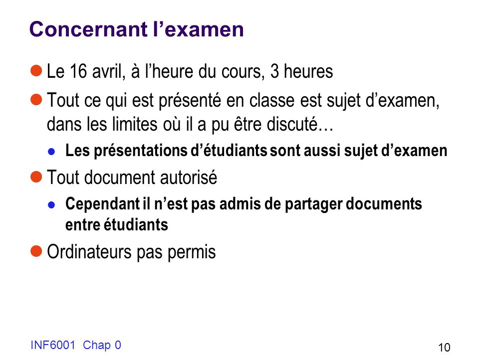Concernant l'examen Le 16 avril, à l'heure du cours, 3 heures