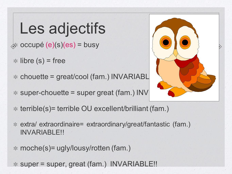 Les adjectifs occupé (e)(s)(es) = busy libre (s) = free