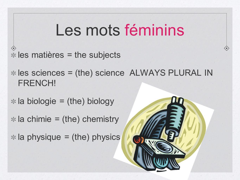 Les mots féminins les matières = the subjects