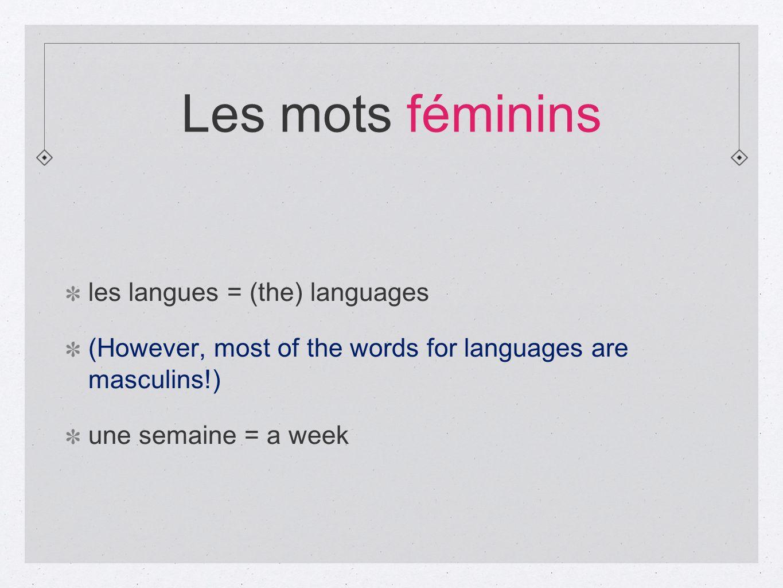 Les mots féminins les langues = (the) languages
