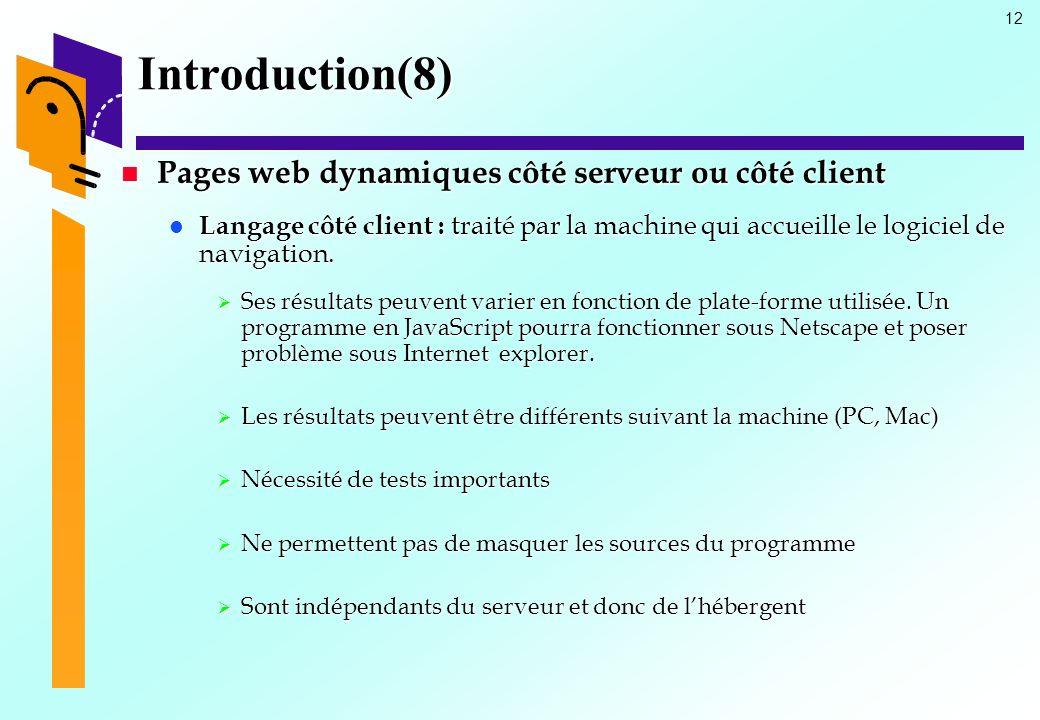 Introduction(8) Pages web dynamiques côté serveur ou côté client