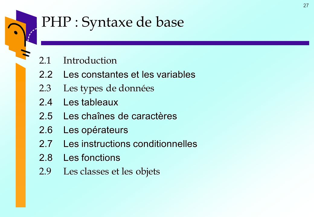 PHP : Syntaxe de base 2.1 Introduction