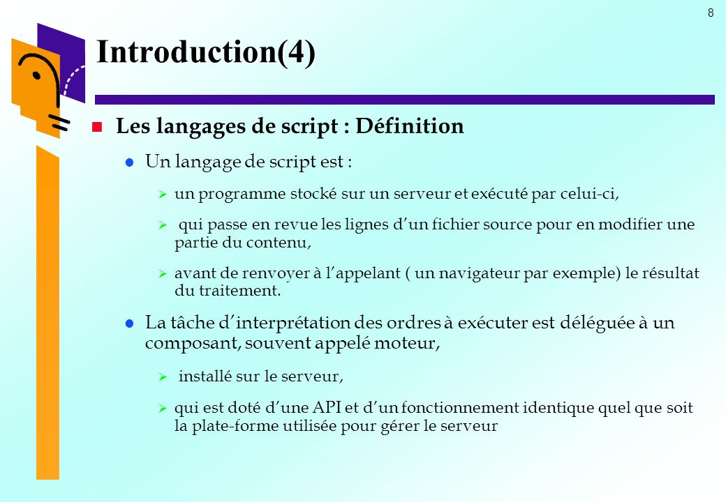 Introduction(4) Les langages de script : Définition