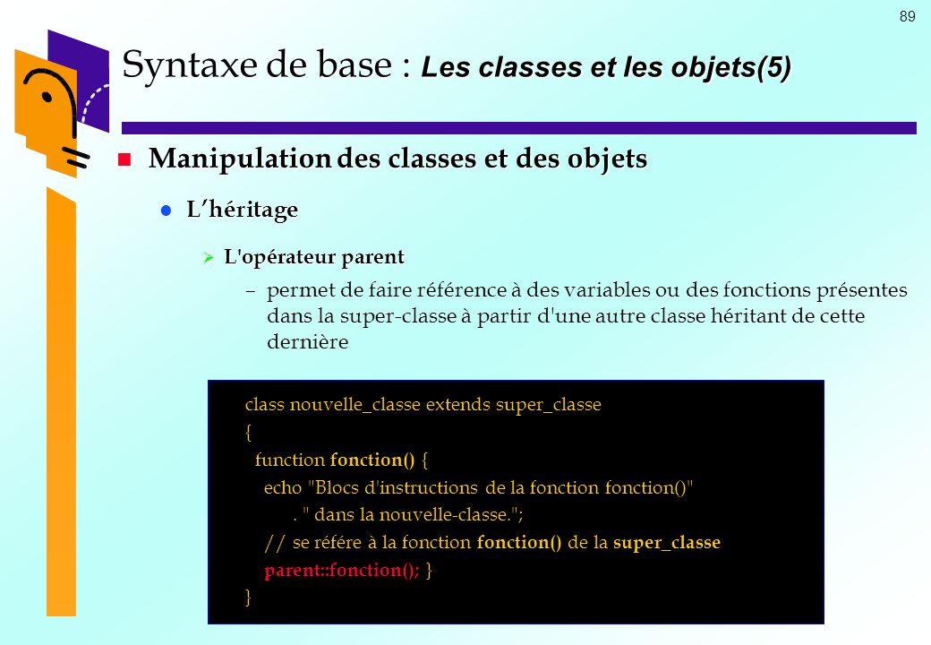 Syntaxe de base : Les classes et les objets(5)