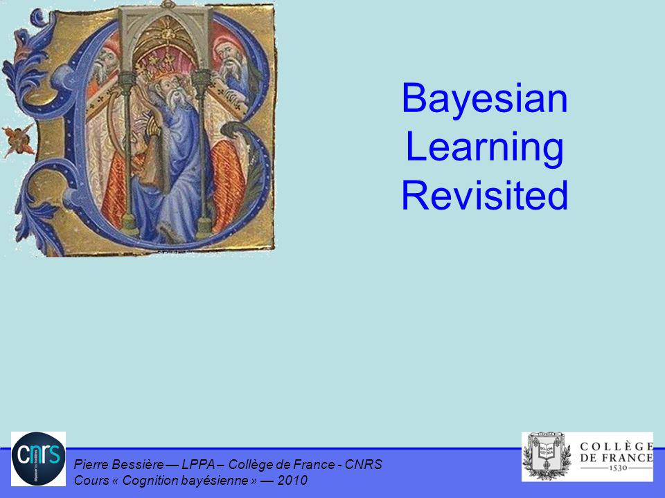 Bayesian Learning Revisited