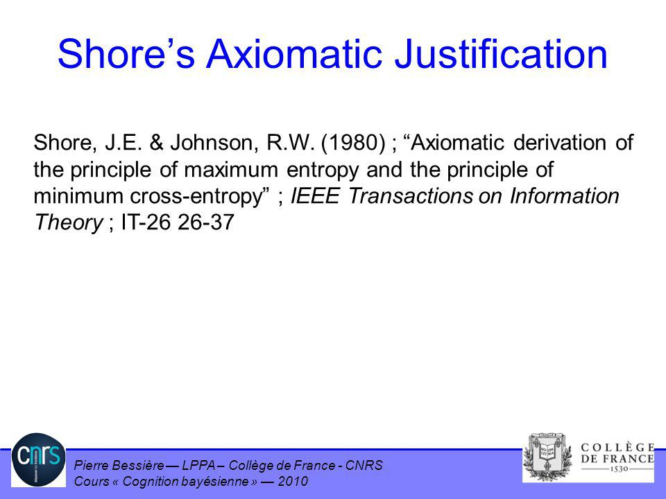 Shore's Axiomatic Justification