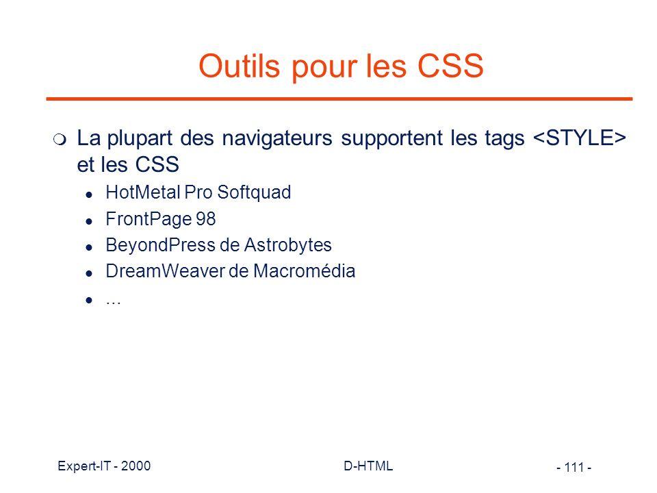 Outils pour les CSS La plupart des navigateurs supportent les tags <STYLE> et les CSS. HotMetal Pro Softquad.