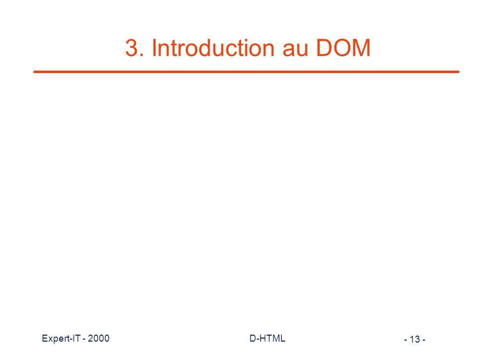 3. Introduction au DOM Expert-IT - 2000 D-HTML