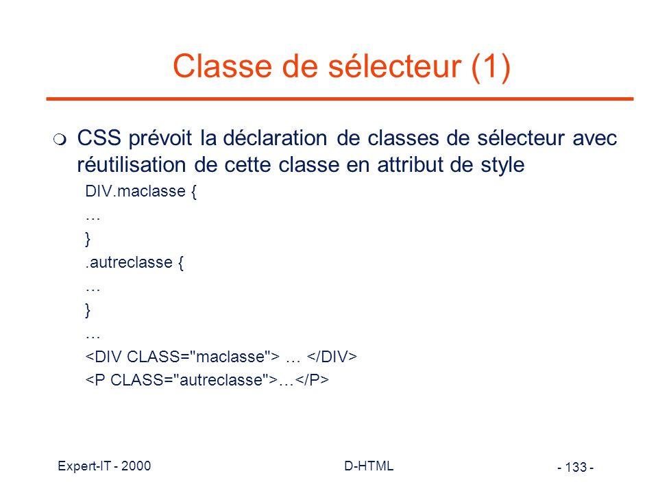 Classe de sélecteur (1) CSS prévoit la déclaration de classes de sélecteur avec réutilisation de cette classe en attribut de style.