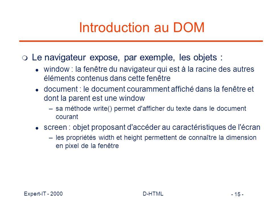 Introduction au DOM Le navigateur expose, par exemple, les objets :