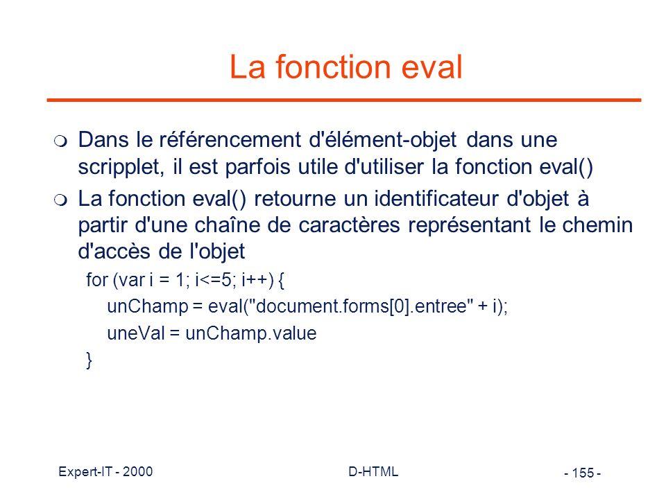 La fonction eval Dans le référencement d élément-objet dans une scripplet, il est parfois utile d utiliser la fonction eval()