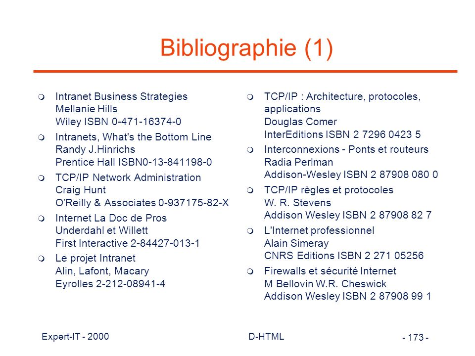 Bibliographie (1) Intranet Business Strategies Mellanie Hills Wiley ISBN 0-471-16374-0.