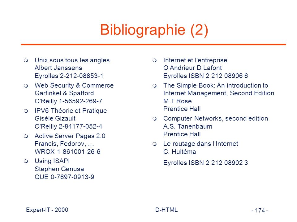 Bibliographie (2) Unix sous tous les angles Albert Janssens Eyrolles 2-212-08853-1.